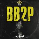Heyteen – BB2P (Bye Bye To Poverty)