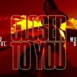 Iakapo – Closer To You Ft. Sean Paul, Mugeez (R2bees), Drei Ros