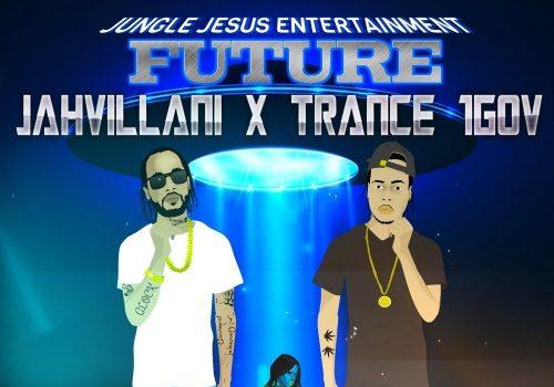 Jahvillani Ft. Trance 1GOV - Future Mp3