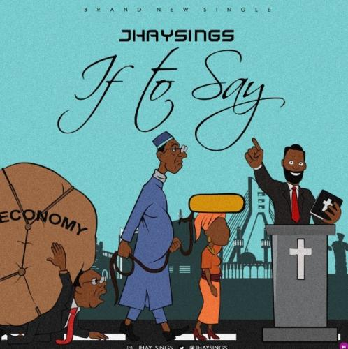 Jhaysings - If To Say Mp3