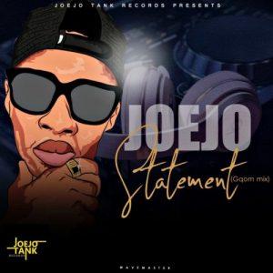 Joejo - Statement (Gqom Mix) Mp3