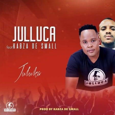 Julluca - Juluka Ft. Kabza De Small Mp3 Audio Download