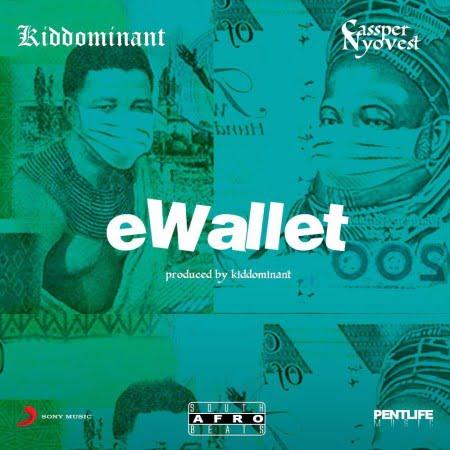 Kiddominant - eWallet Ft. Cassper Nyovest Mp3 Audio Download