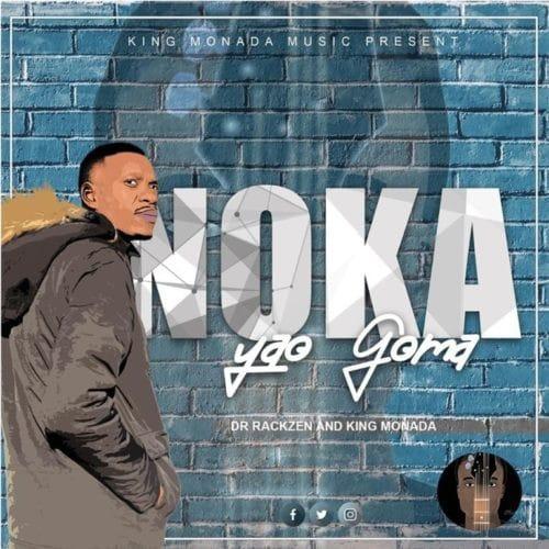 King Monada & Dr Rackzen - Noka Yao Goma Mp3 Audio Download