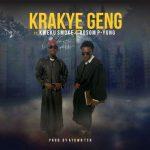 Kweku Smoke – Krakye Geng Ft. Bosom P-Yung