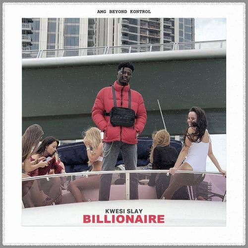 Kwesi Slay - Billionaire (Audio + Video) Mp3 Mp4
