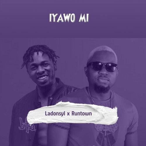 Ladonsyl - Iyawo Mi Ft. Runtown Mp3 Audio Download