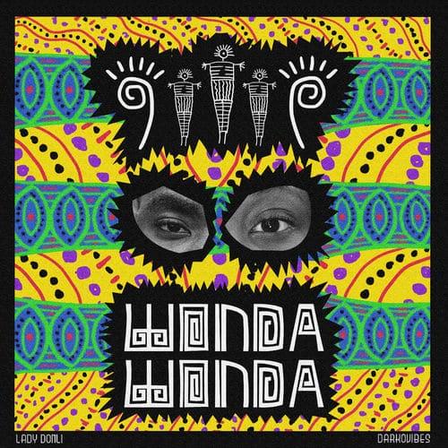 Lady Donli - Wonda Wonda Ft. Darkovibes Mp3