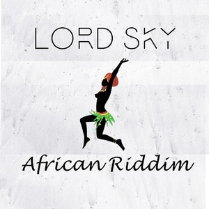 Lord Sky - African Riddim Mp3 Audio Download