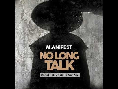 M.anifest - No Long Talk Mp3 Manifest