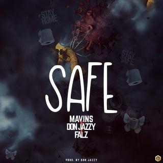 Mavins Ft. Don Jazzy, Falz - Safe Mp3