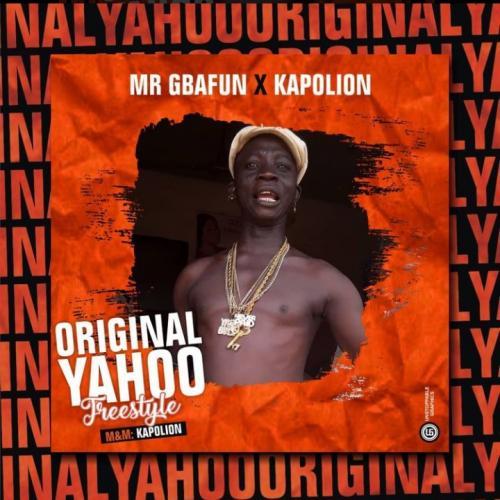 Mr Gbafun - Original Yahoo Ft. Kapolion Mp3