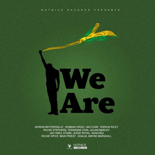 Notnice - We Are Ft. Tarrus Riley, Jah Vinci, Jesse Royal & More Mp3 Audio Download