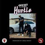 Okese1 – Hustle Ft. Medikal