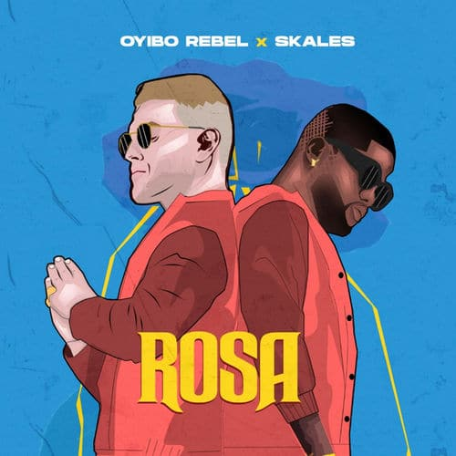 Oyibo Rebel - Rosa Ft. Skales Mp3 Oyinbo