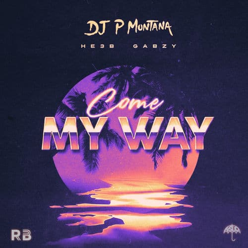 P Montana - Come My Way Ft. He3b, Gabzy Mp3