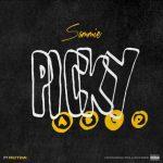 Sammie – Picky Ft. Rotimi