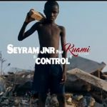 Seyram Jnr –  Control Ft. Kuami Eugene (Audio + Video)
