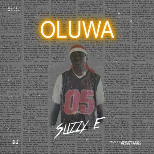 Slizzy E - Oluwa (Prod. by Chief Dave) Mp3