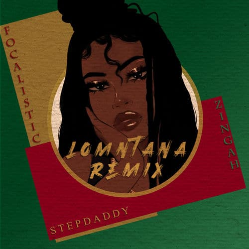 Stepdaddy - Lomntana (Remix) Ft. Zingah, Focalistic Mp3