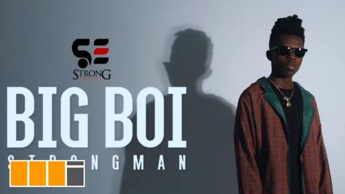 Strongman - Big Boy (Audio + Video) Mp3 Mp4 Download