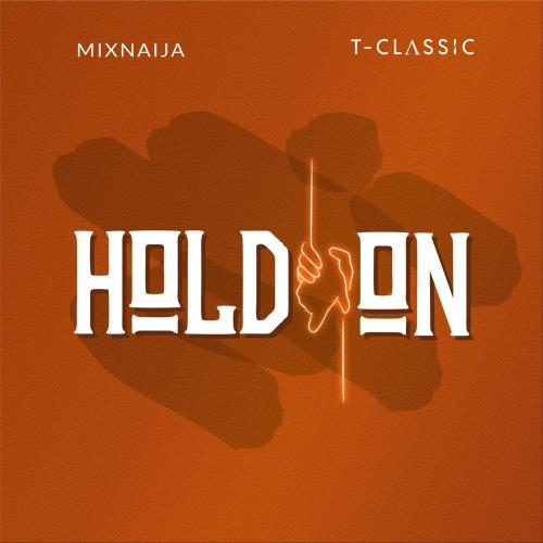 T-Classic - Hold On Mp3 Audio Download