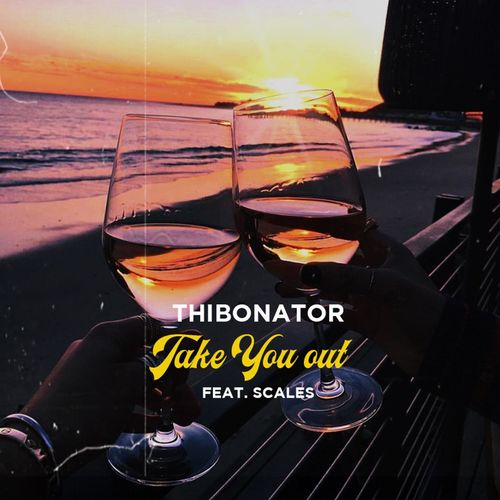 Thibonator - Take You Out Ft. Scales Mp3 Audio Download
