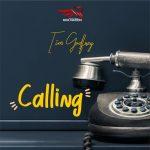 Tim Godfrey – Calling (Audio + Video)