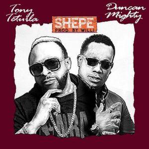 Tony Tetuila - Shepe Ft. Duncan Mighty Mp3