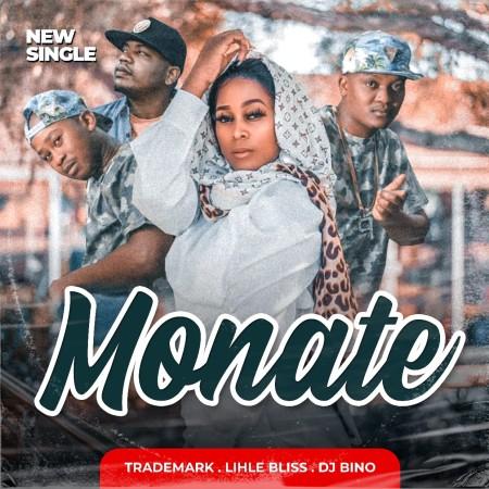 Trademark Ft. Lihle Bliss, DJ Bino - Monate Mp3 Audio Download