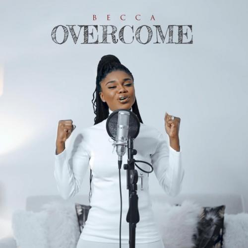 VIDEO: Becca - Overcome Mp4 Download