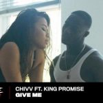 VIDEO: Chivv Ft. King Promise – Give Me