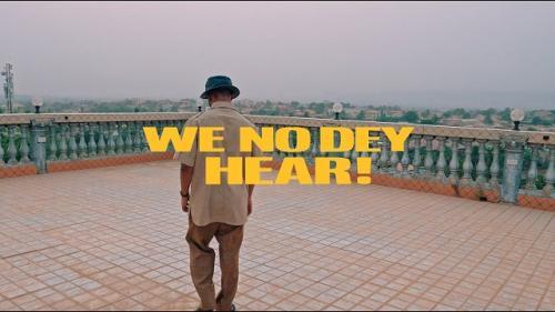 VIDEO: M.anifest - We No Dey Hear Ft. Kelvyn Boy, Kel P Mp4 Download