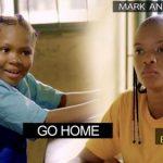 VIDEO: Mark Angel Comedy – Go Home (Episode 258)