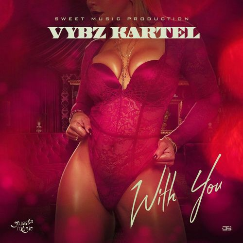 Vybz Kartel - With You (Prod by Sweet Music) Mp3 Audio Download