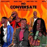 Zilla Oaks – No Conversate Ft. Tochi Bedford, Prettyboy D-O, Mojo, Marv OTM