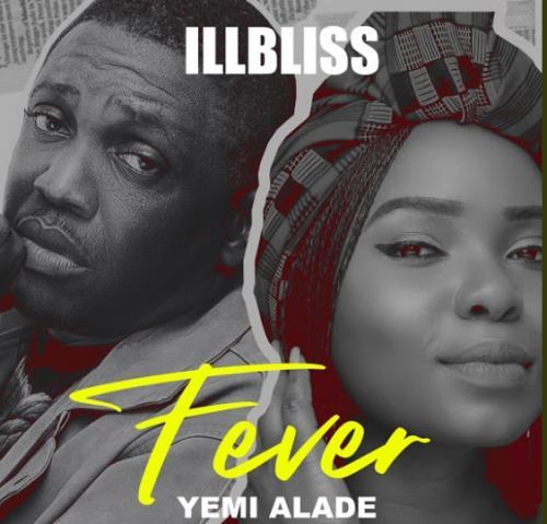 iLLBliss - Fever Ft. Yemi Alade Mp3
