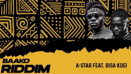 A-Star Ft. Bisa Kdei - Baako Riddim Mp3 Audio Download