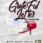 Addi Self – Grateful Letter To Shatta Wale
