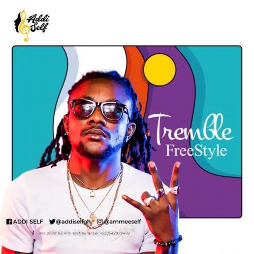 Addi Self - Tremble (Freestyle) Mp3 Audio Download