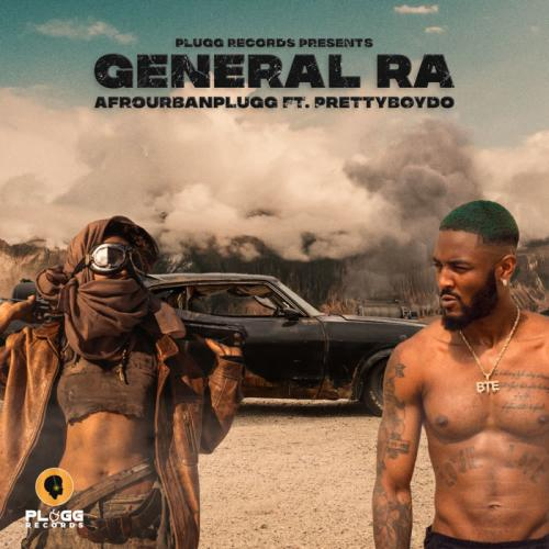 Afrourbanplugg - General Ra Ft. PrettyboyDO Mp3 Audio Download