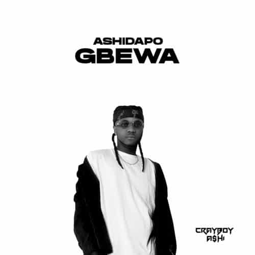 Ashidapo - Gbewa Mp3 Audio Download