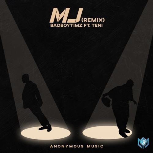 Bad Boy Timz Ft. Teni - MJ (Remix) Mp3 Audio Download