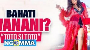 Bahati - Wanani (Toto Si Toto) Mp3 Mp4 Download