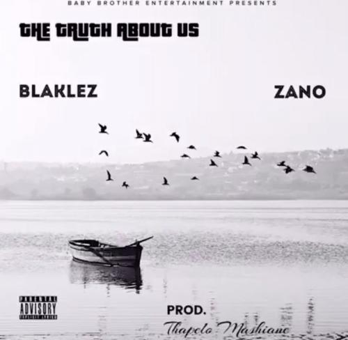 Blaklez - The Truth About Us Ft. Zano Mp3 Audio Download