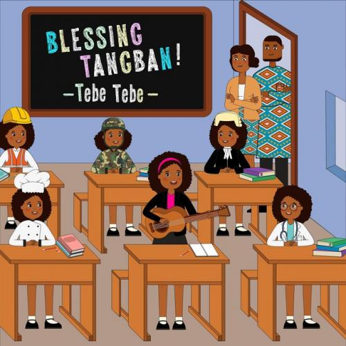 Blessing Tangban - Tebe Tebe Mp3 Audio Download