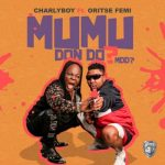 Charly Boy Ft. Oritse Femi – Mumu Don Do (MDD?)