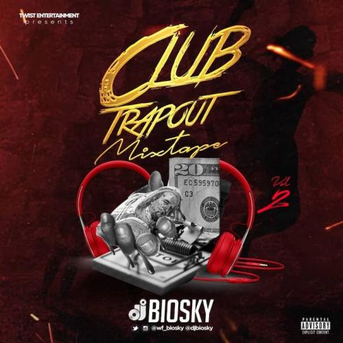 DJ Biosky - Club Trapout Mixtape (Vol. 2) Mp3 Audio Download
