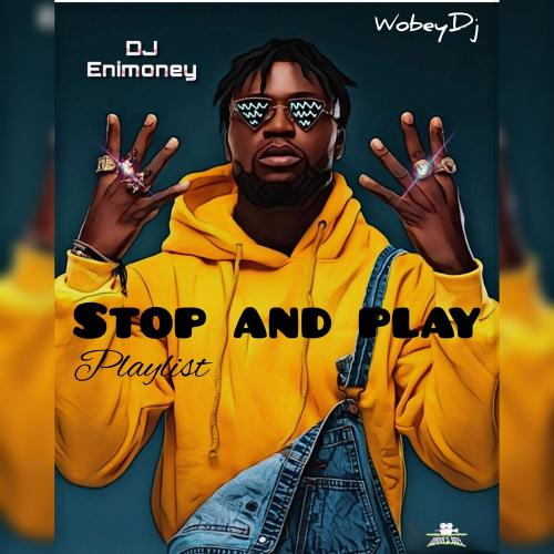 DJ Enimoney - Stop and Play (Mixtape) Mp3 Audio Download