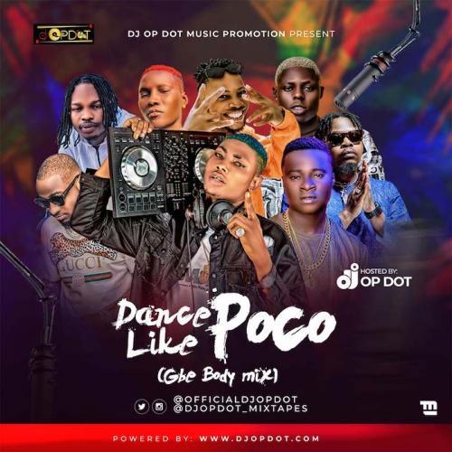 DJ OP Dot - Dance Like Poco (Gbe Body Mix) Mp3 Audio Download